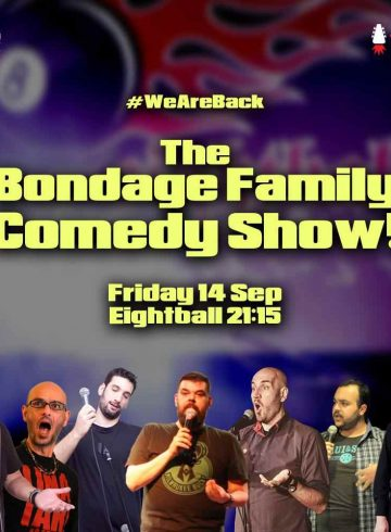 The Bondage Family Comedy Show! 14 Sep 8Ball