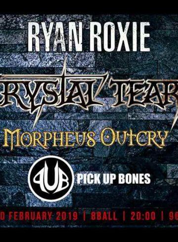 Ryan Roxie / Crystal Tears / Morpheus Outcry / Pick Up Bones