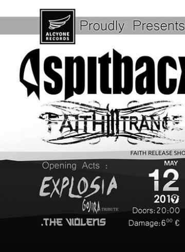 Spitback //Faith in Trance //Explosia //The Violens //Live