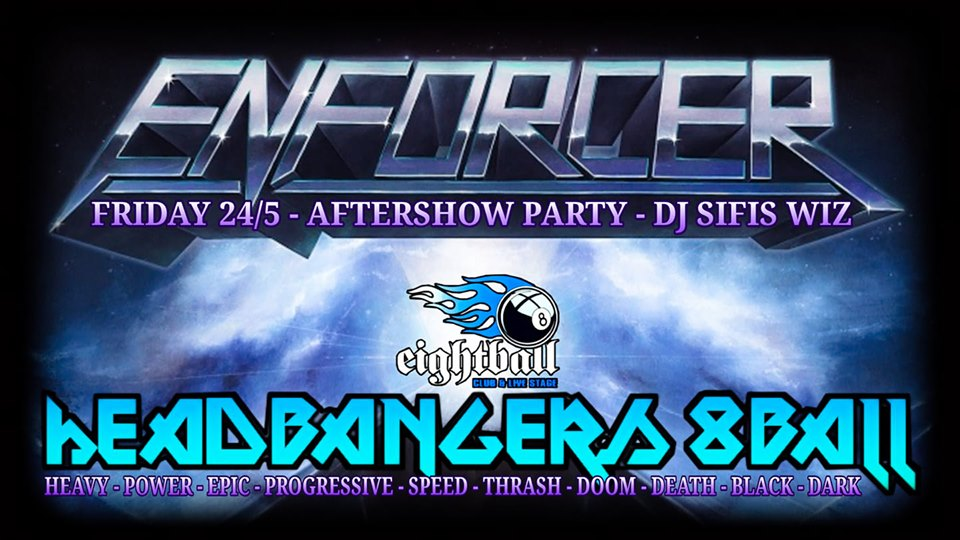 Headbangers 8Ball | ENFORCER Aftershow Party – Dj Sifis Wiz
