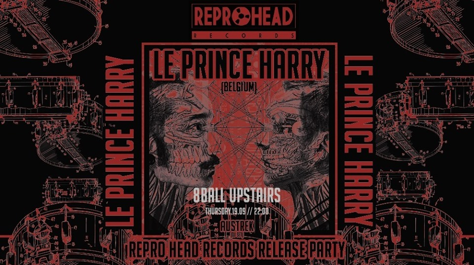 Repro Head Records Release Party | 19.09 feat. Le Prince Harry
