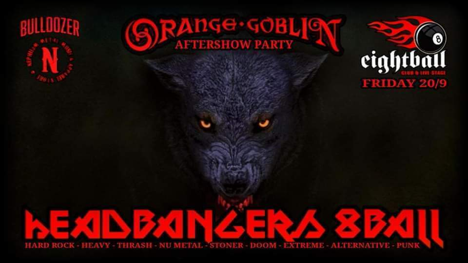 Headbangers 8Ball | ORANGE GOBLIN Aftershow Party
