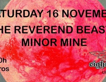 The Reverend Beasts+Minor Mine Live at 8Ball Saturday16 November