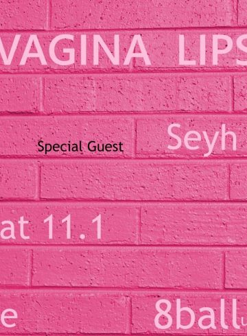 VAGINA LIPS Outsider Forever Release Gig with Seyh Su