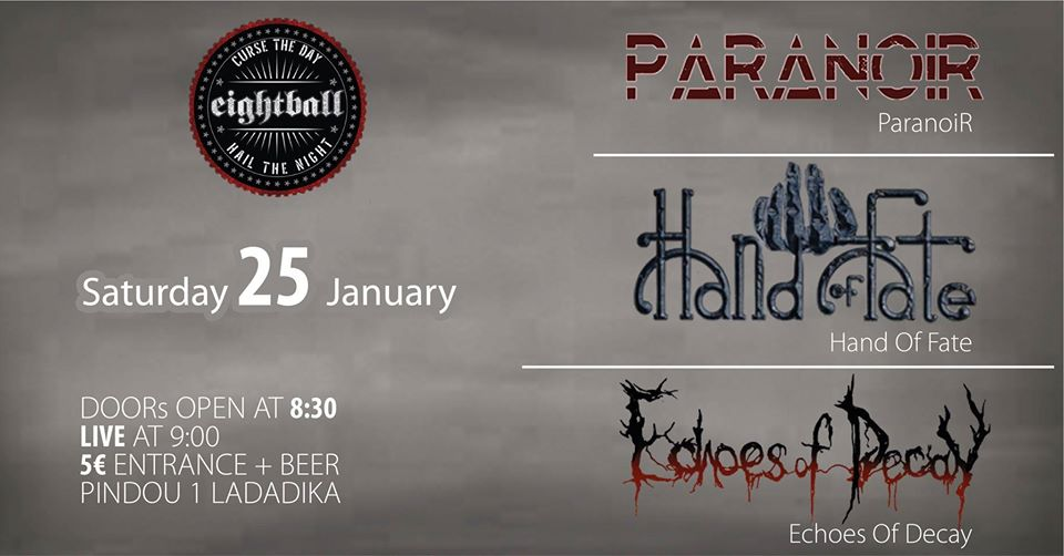 Paranoir/Hand of Fate/Echoes of Decay Live at 8ball Club 25/01