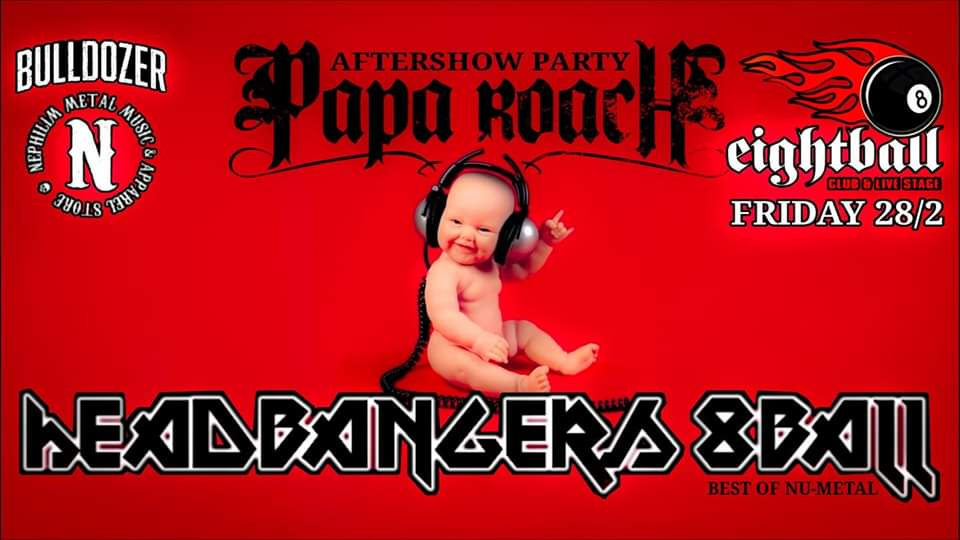 Headbangers 8Ball | PAPA ROACH Aftershow Nu-Metal Party